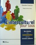 L'interculturel pour tous : Une initiation à la communication pour le troisième millénaire