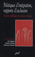 Politiques d'intégration, rapports d'exclusion : Action publique et justice sociale