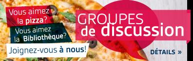 Groupes de discussion - Joignez-vous à nous!