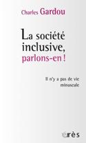 La société inclusive, parlons-en ! : Il n'y a pas de vie minuscule.