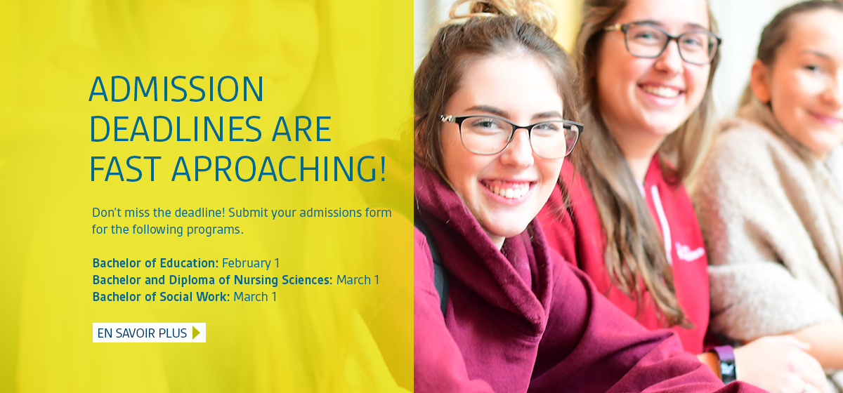 Highlights: Admission deadlines are fast approaching!