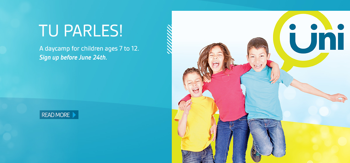 Tu parles! A daycamp for children ages 7 to 12. Register by June 24. Read more.