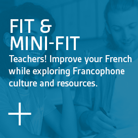 Fit & Mini-Fit - Improve your French while exploring Francophone culture and resources
