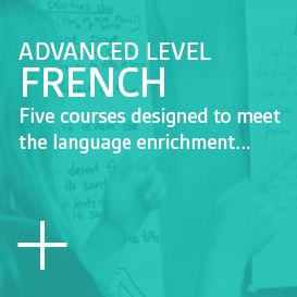 Advanced Level French - Five courses designed to meet the language enrichment...