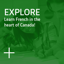 Explore - Learn French in the heart of Canada!