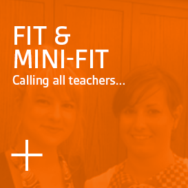 Fit & Mini-Fit - Calling all teachers...