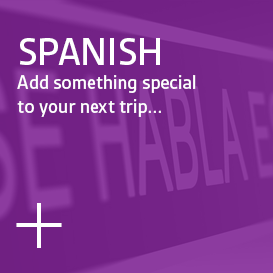 Spanish - Add something special to your next trip...