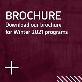 Brochure. Download our brochure for Winter 2021 programs.
