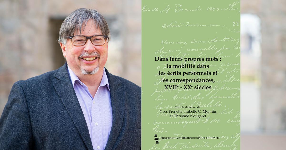Professor Yves Frenette, co-author of Dans leurs propres mots.