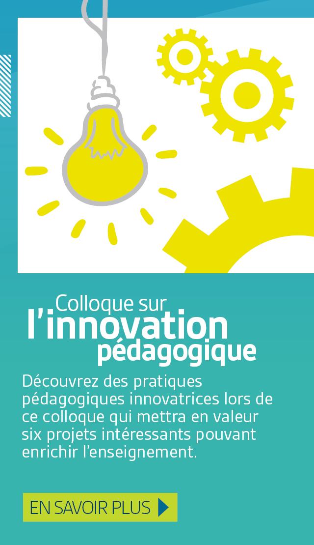 Colloque sur l'innovation pédagogique. En savoir plus.