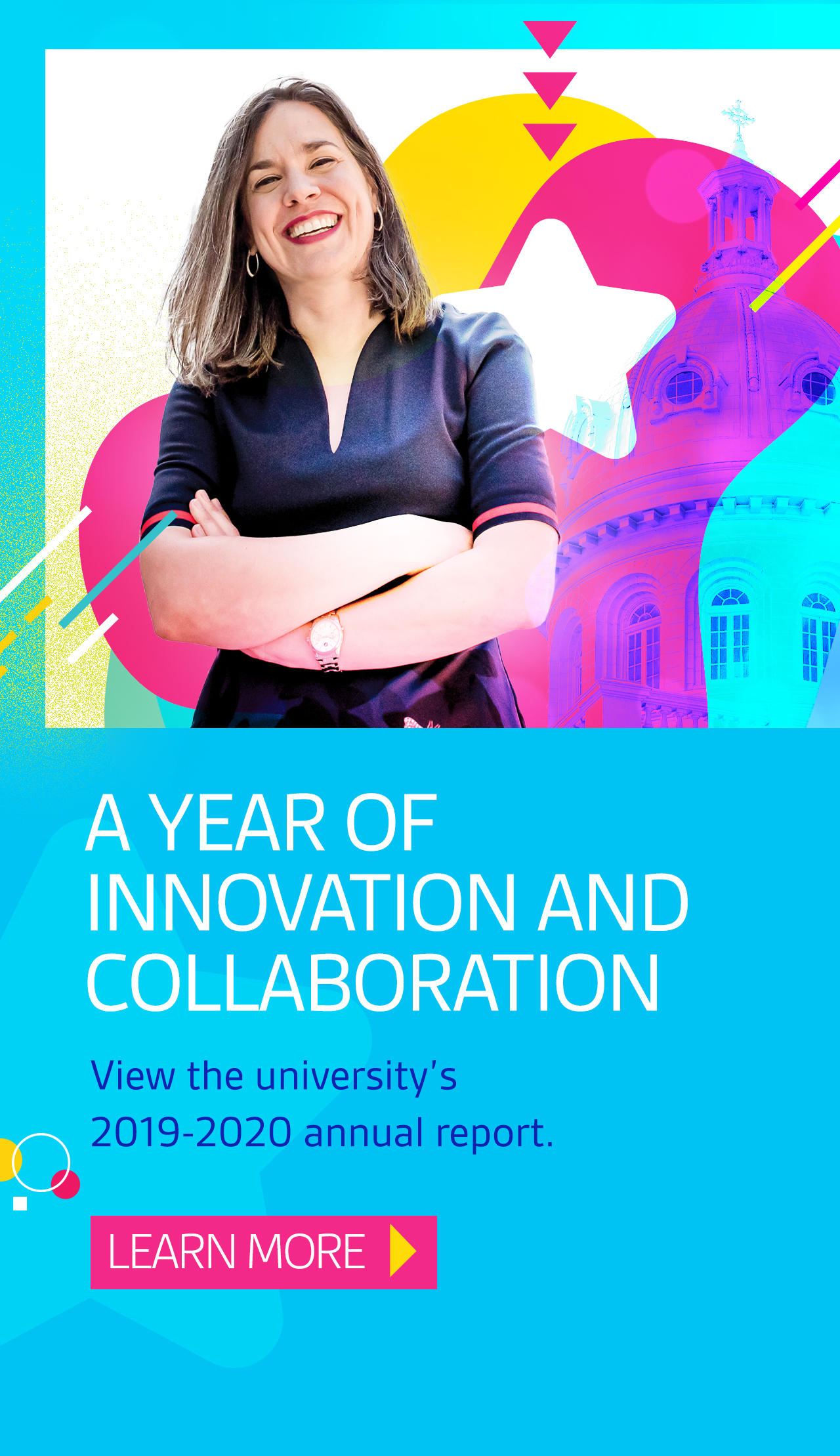 A year of innovation and collaboration. View the university's 2019-2020 annual report
