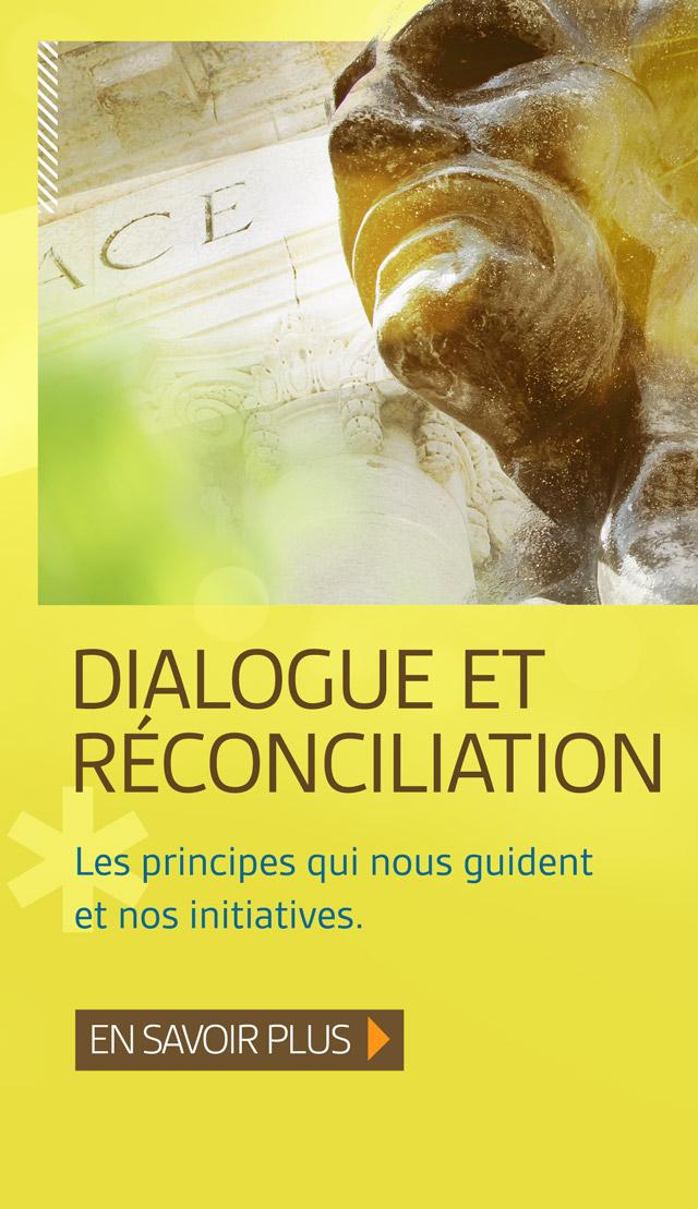 Dialogue et réconciliation. En savoir plus.