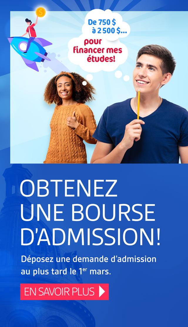 Obtenez une bourse d'admission! Déposez une demande d'admission au plus le 1er mars. En savoir plus.
