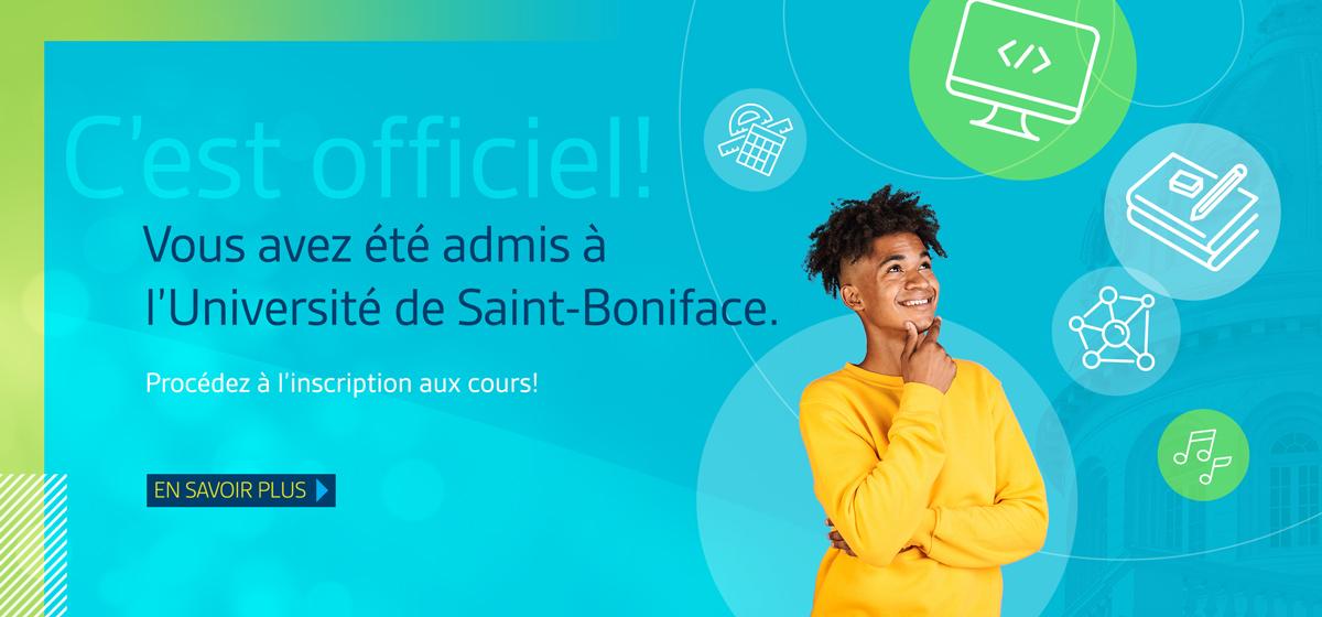 Vous avez été admis à l'Université de Saint-Boniface.