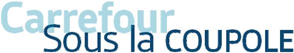 Carrefour - Sous la coupole