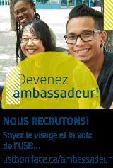 Devenez ambassadeur de l'USB! ustboniface.ca/ambassadeur