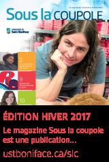 Sous la coupole - édition hiver 2017 - ustboniface.ca/slc