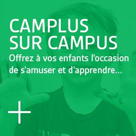 Camplus sur campus - Offrez à vos enfants l'occasion de s'amuser et d'apprendre...