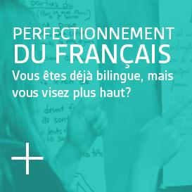 Perfectionnement du français - Vous êtes déjà bilingue, mais vous visez plus haut?