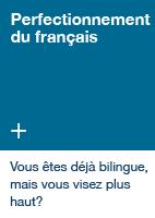 Perfectionnement du français - Vous êtes déjà bilingue mais vous visez plus haut?