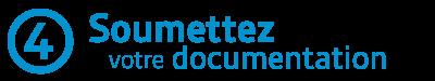 4 - Soumettez votre documentation