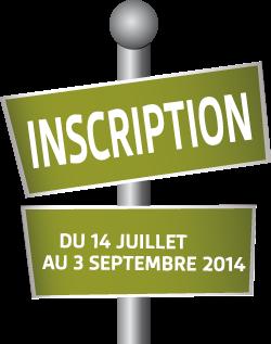 Inscription du 14 juillet au 3 septembre 2014