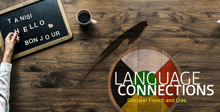 Language Connections. Discover French and Cree.