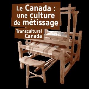 Le Canada : une culture de métissage