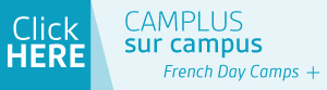 Click Here - Camplus sur campus: French Day Camps