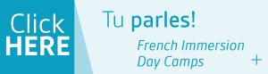 Click Here - Tu parles!: French Immersion Day Camps