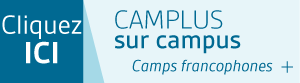 Cliquez ici - Camplus sur campus : camps francophones