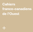 Cahiers franco-canadiens de l'Ouest