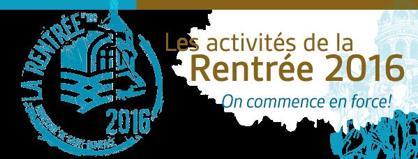 Les activités de la Rentrée 2016 - On commence en force!
