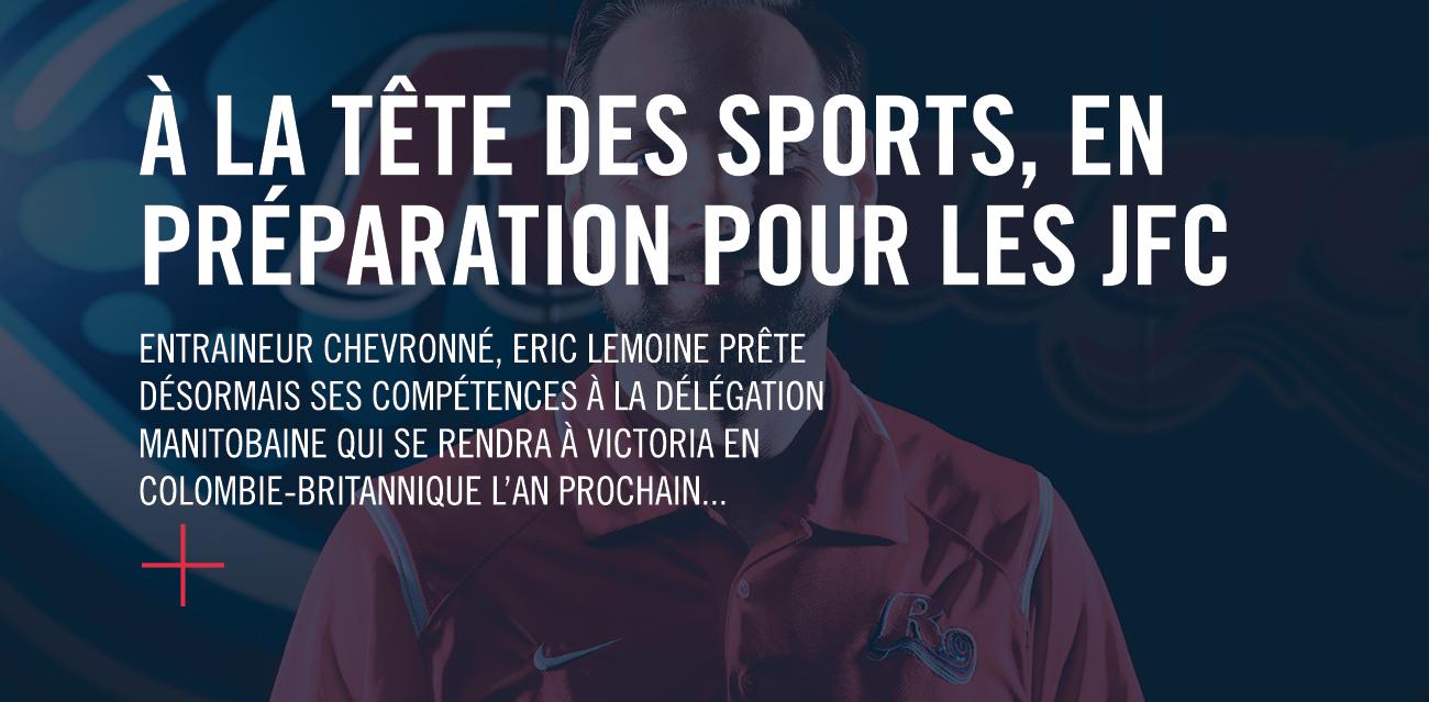À la tête des sports, en préparation pour les JFC. Entraineur chevronné, il prête désormais ses compétences à la délégation manitobaine qui se rendra à Victoria en Colombie-Britannique l'an prochain pour participer aux Jeux de la francophonie canadienne (JFC).