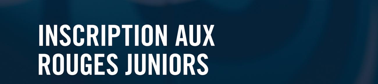 Inscription aux Rouges juniors